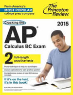 Cracking the AP Calculus BC Exam 2015 : 2015 edition - Princeton Review