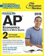 Cracking the AP Economics Macro and Micro Exams : 2015 Edition - Princeton Review