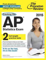 Cracking the AP Statistics Exam 2015 : 2015 Edition - Princeton Review