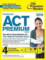 Cracking the Act Premium Edition with 8 Practice Tests 2020 : 2020 Edition - Princeton Review