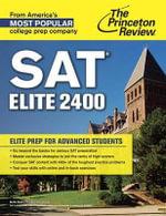 Sat Elite 2400 : Elite Prep for Advanced Students - Princeton Review