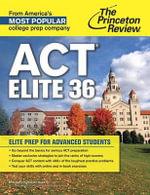 Act Elite 36 : Advanced Prep to Score a Perfect 36 - Princeton Review
