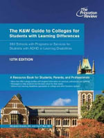 K and W Guide to Colleges for Students With Learning Differences : 350 Schools with Programs or Services for Students with ADHD or Learning Disabilities - Princeton Review