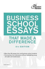 Business School Essays That Made a Difference - Princeton Review