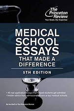 Medical School Essays That Made a Difference - Princeton Review