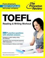 TOEFL Reading and Writing Workout - Princeton Review