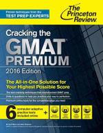 Cracking the GMAT Premium Edition, 2016 : Graduate School Test Preparation - Princeton Review