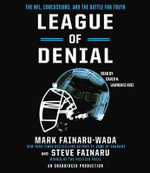 League of Denial : The NFL, Concussions and the Battle for Truth - Mark Fainaru-Wada