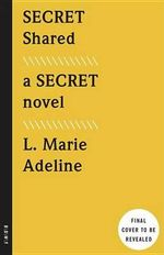 Secret Shared : A Secret Novel - L Marie Adeline