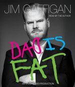 Dad Is Fat - Jim Gaffigan