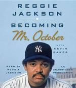 Becoming Mr. October - Reggie Jackson
