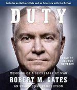 Duty : Memoirs of a Secretary at War - Robert M Gates