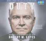 Duty : Memoirs of a Secretary at War - Robert M Gates