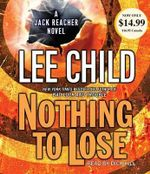 Nothing to Lose : Jack Reacher Novels - Lee Child
