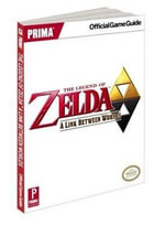The Legend of Zelda: a Link Between Worlds : Prima's Official Game Guide - Stephen Stratton