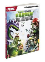 Plants vs Zombies Garden Warfare : Prima's Official Game Guide - Prima Games