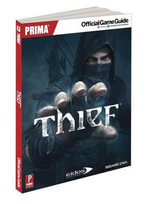 Thief : Prima's Official Game Guide - Stephen Stratton