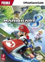 Mario Kart 8 : Prima's Official Game Guide - Prima Games