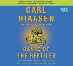 Dance of the Reptiles : Rampaging Tourists, Marauding Pythons, Larcenous Legislators, Crazed Celebrities, and Tar-Balled Beaches: Selected Columns - Carl Hiaasen