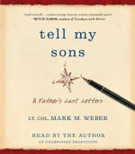Tell My Sons : A Father's Last Letters - Mark M Weber