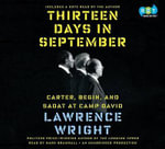 Thirteen Days in September : Carter, Begin, and Sadat at Camp David - Lawrence Wright