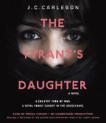 The Tyrant's Daughter - J C Carleson