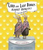 Lord and Lady Bunny - Almost Royalty! - Polly Horvath