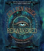 Reawakened : Reawakened - Colleen Houck