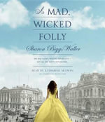 A Mad, Wicked Folly - Sharon Big Waller