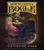 How to Catch a Bogle - Catherine Jinks