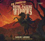P.K. Pinkerton and the Pistol-Packing Widows - Caroline Lawrence