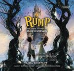 Rump : The True Story of Rumpelstiltskin - Liesl Shurtliff
