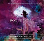 Waterfire Saga, Book Two : Rogue Wave - Jennifer Donnelly