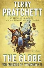 The Globe : The Science of Discworld II: A Novel - Terry Pratchett