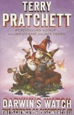 Darwin's Watch : The Science of Discworld III: A Novel - Sir Terence David John Pratchett