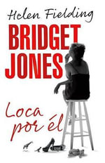 Bridget Jones : Loca Por el - MS Helen Fielding