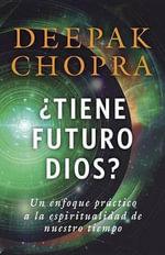 Dios : (God-Spanish-Language Edition) - Deepak Chopra