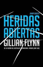Heridas Abiertas : (Sharp Objects Spanish-Language Edition) - Flynn Gillian