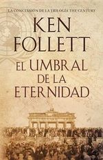 El Umbral de La Eternidad : Edge of Eternity--Spanish-Languag Edition) - Kenneth M Follett