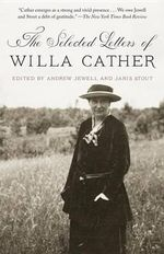 The Selected Letters of Willa Cather - Dr Andrew Jewell