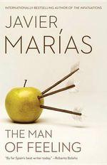 The Man of Feeling - Javier Marias