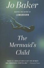 The Mermaid's Child : Vintage Originals - Jo Baker