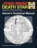 Star Wars: Death Star Owner's Technical Manual : Imperial DS-1 Orbital Battle Station - Ryder Windham