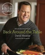 In the Kitchen With David : QVC's Resident Foodie Presents Back Around the Table - David Venable
