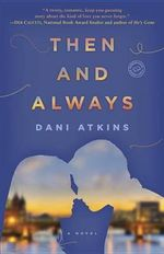 Then and Always - Dani Atkins