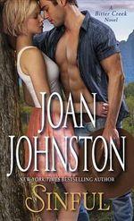 Sinful : A Bitter Creek Novel - Joan Johnston
