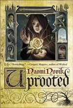 Uprooted : Temeraire (Hardcover) - Naomi Novik