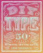 DIY Type : 50+ Typographic Stencils - Dana Tanamachi