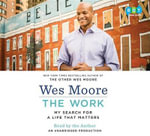 The Work : My Search for a Life That Matters - Wes Moore