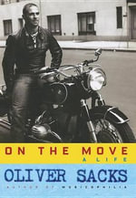 On the Move : A Life - Oliver Sacks